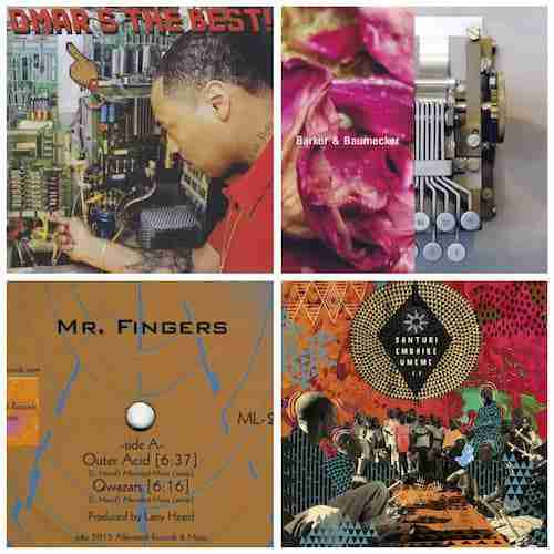 Round Up [Part 2] – Mr Fingers, Omar S, Barker & Baumecker, Mugwisa International Xylophone Group