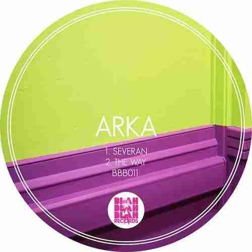 COMING SOON….. Arka – Severan / The Way (BBB011)