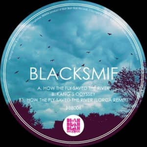 Blacksmif - How The Fly Saved The River (BBB006)