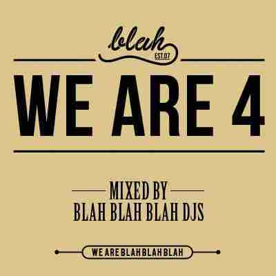 Blah Blah Blah DJs – WeAre4 (Mixtape)