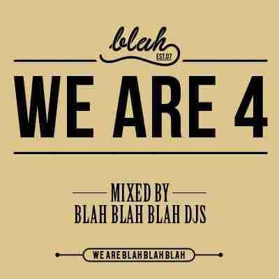 Blah Blah Blah DJs – WeAre4 (Mixtape)