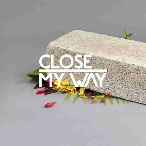 Dusky + Midland remix Close – My Way feat. Joe Dukie
