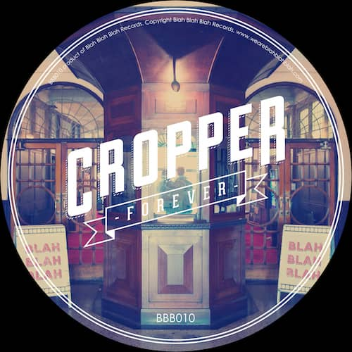OUT TODAY – Cropper – Forever (BBB 10th Release)