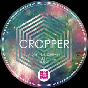 Cropper - Drift / Deeper (BBB008)