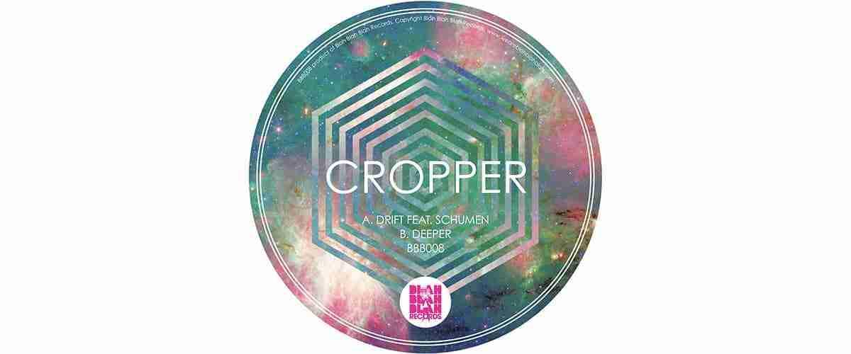 Cropper – Deeper / Drift [BBB008]