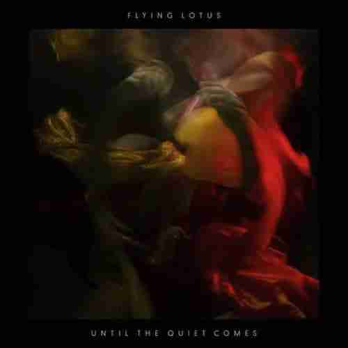 Flying Lotus – Until The Quiet Comes (Album Review)