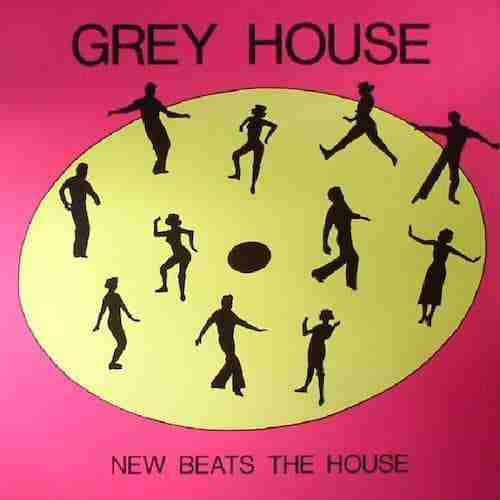 Acid House Anthem Reissue: Grey House – New Beats The House