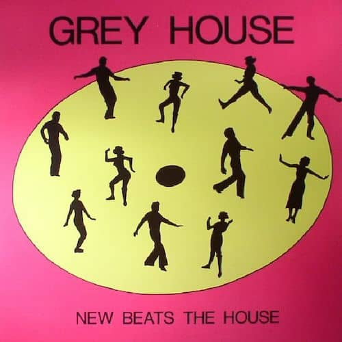 Acid House Anthem Reissue: Grey House – New Beats The House