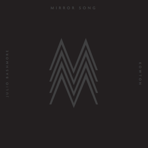 Julio Bashmore Vs Kowton – Mirror Song (Preview)