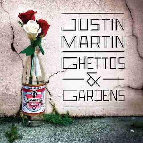 Justin Martin – Ghettos & Gardens (Album Review)