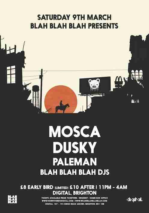 March 9th BBB presents Mosca + Dusky + Paleman