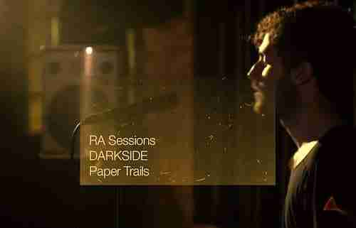 RA Sessions: DARKSIDE (Live Session Video) – Paper Trials