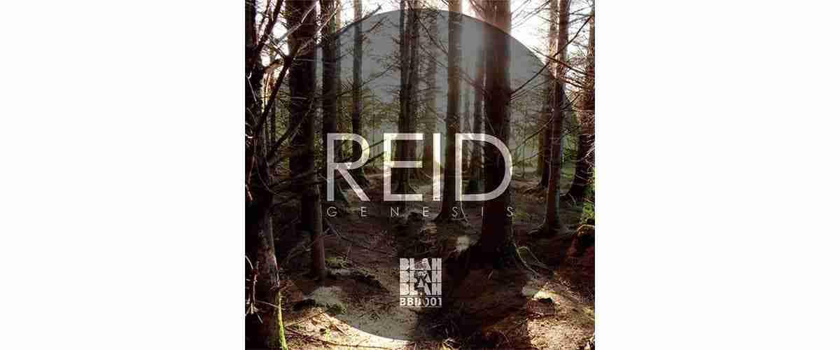 REID – Genesis [BBB001]