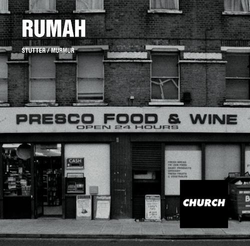 Rumah – Stutter / Murmur (CHURCH002)