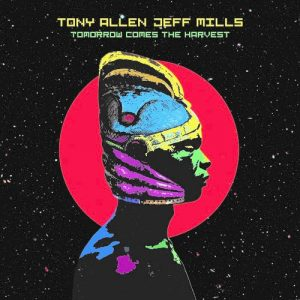 Tony Allen & Jeff Mills - The Seed: Underground Music
