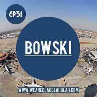 WeAreBlahBlahBlah EP31 – Mixed Bowski (Blood Music)