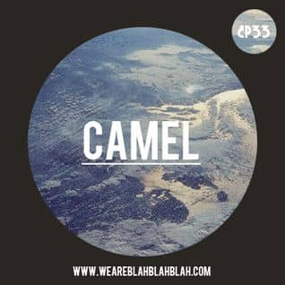 WeAreBlahBlahBlah EP33 – Camel Mixtape