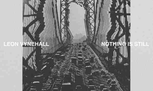 Leon Vynehall new album 'Nothing Is Still' dedicated to his Grandparents