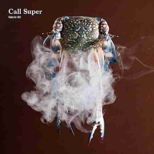 Call Super – fabric 92 [ Mixtape ]