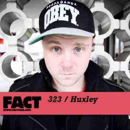 Huxley – FACT Mix 323