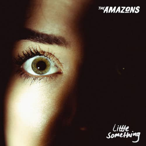 Rumble in Reading with The Amazons – Little Something